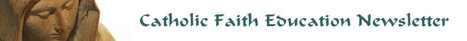 Catholic Faith Education Newsletter - January-February 2011 | Resources for Catholic Faith Education | Scoop.it