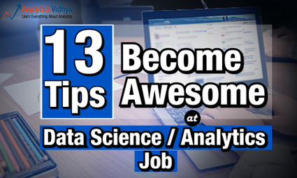 13 Tips to make you awesome in Data Science / Analytics Jobs   Analytics   Scoop.it