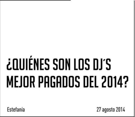 ¿Quiénes son los Dj´s mejor pagados del 2014? | marketing | Scoop.it