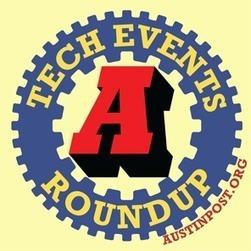 Tech Events Roundup March 19-24 | Austin Geek | Austin Post | Austin Boomer Tech | Scoop.it