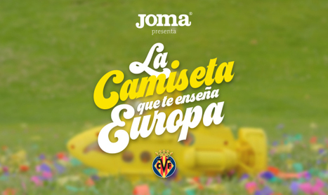 Joma presenta la camiseta del Villarreal que te enseña Europa | Seo, Social Media Marketing | Scoop.it