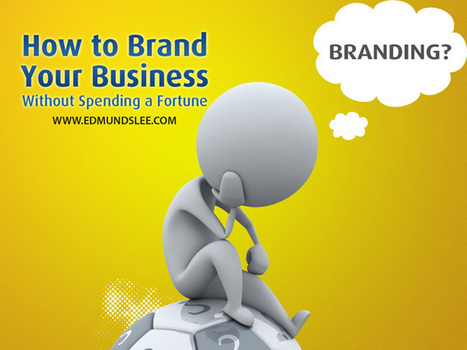 How to Brand Yourself (Even if You Don't Have a Million Bucks) - Edmund Lee | Social Media Useful Info | Scoop.it