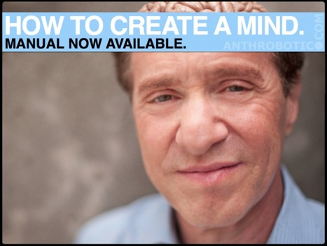"Ray Kurzweil's ""How to Create a Mind"" available through Anthrobotic.com - that's news, right? 