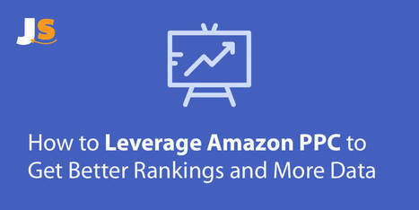 How to Leverage Amazon Pay Per Click to Get Better Results Immediately | Transformations in Business & Tourism | Scoop.it