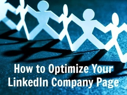 How to Optimize Your LinkedIn Company Page | Technology in Business Today | Scoop.it