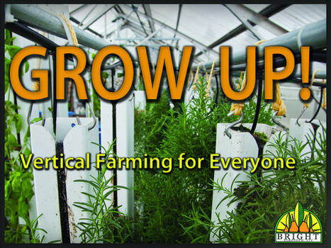Grow Up! Vertical Farming for Everyone | Aquaponics World View | Vertical Farm - Food Factory | Scoop.it