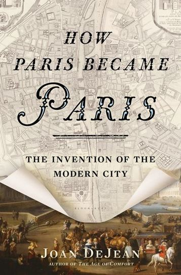 Book Review – How Paris Became Paris: The Invention of the Modern City | Lighting in history | Scoop.it