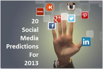 20 Social Media Predictions for 2013 | Social Media (network, technology, blog, community, virtual reality, etc...) | Scoop.it
