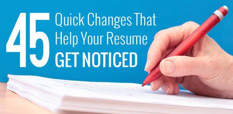 45 Quick Changes That Help Your Resume Get Noticed | Bibliophilia, Aestheticism, & Misc. | Scoop.it