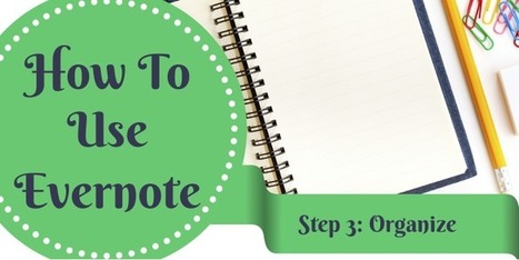 How to Use Evernote Effectively: Organize Your Notes | Evernote 247 | Scoop.it