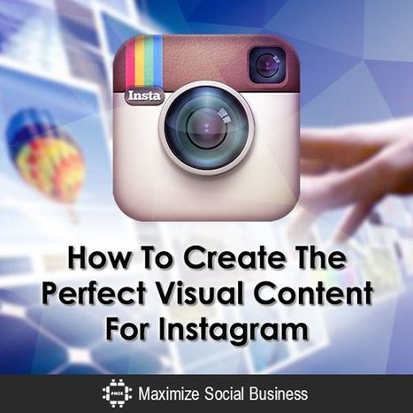 How To Create The Perfect Visual Content For Instagram | SocialMedia_me | Scoop.it
