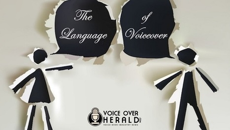 The Language of Voice Over - | For VO Newbies & Pros | Scoop.it