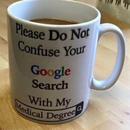 "The truth about that ""your Googling and my medical degree"" mug 