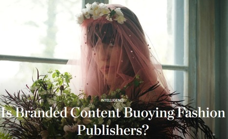Is Branded Content Buoying Fashion Publishers? | brandjournalism | Scoop.it