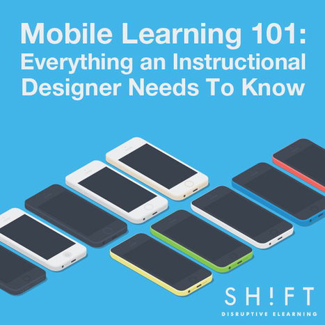 Mobile Learning 101: Everything an Instructional Designer Needs To Know | Nursing Education | Scoop.it