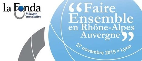 Faire ensemble en Rhône-Alpes Auvergne-27/11/2015 | REZO 1901 | Scoop.it