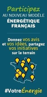 Les grands axes du nouveau modèle énergétique français - Ministère du Développement durable | Participation, collaboratif, développement durable | Scoop.it