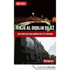Viaje al Dublín de U2 - Turismo fácil y por tu cuenta: Guía práctica para organizar tu itinerario eBook: Ivan Benito Garcia, Ivan Benito Garcia, Maria Mercedes Alvarez Huete: Amazon.es: Tienda Kindle | houtinee | Scoop.it