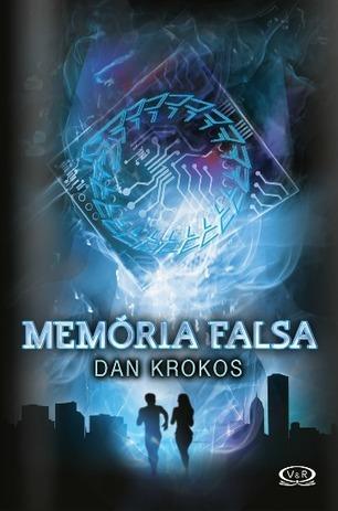 V&R divulga capa de Memória Falsa, de Dan Krokos - Livros e Citações | Ficção científica literária | Scoop.it