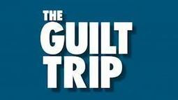 guilt trip | parenting,lifestyle,reviews,competitions | Scoop.it