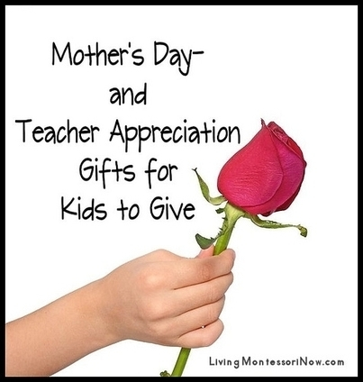 Mother's Day- and Teacher Appreciation Gifts for Kids to Give | Montessori Inspired | Scoop.it