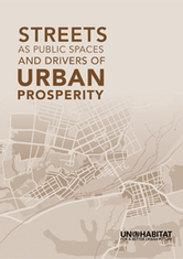 Book: Streets as Public Spaces and Drivers of Urban Prosperity by UN-HABITAT | Urban Development in Africa | Scoop.it