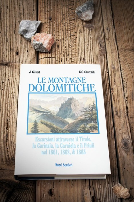 Le Montagne Dolomitiche - Gilbert - Churchill #LibriNonArmi | Dolomiti di ieri e di oggi | Scoop.it