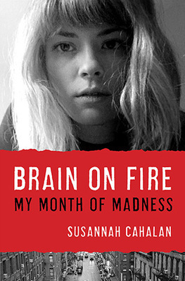 Brain on Fire, by Susannah Cahalan | Creative Nonfiction : best titles for teens | Scoop.it