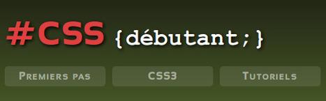 CSS Débutant : cours et tutoriels sur les feuilles de style CSS   Outils, logiciels et tutos : de la curiosité à l'indispensable   Scoop.it