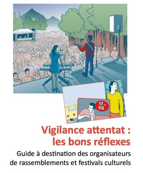 Vigilance attentats : les bons réflexes. Guide à destination des organisateurs de rassemblements et festivals culturels | Internet Martinique | Scoop.it