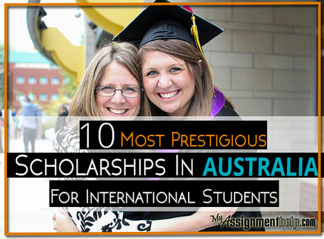 The 10 Most Prestigious Scholarships in Australia for International Students | Assignment Help | Scoop.it