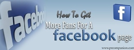 How To Get More Fans For A Facebook Page | 25 Ways for Branding Your Company & To Increase Your Name Recognition | Scoop.it
