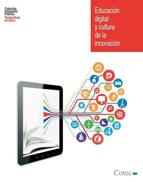 [ebook] Educación digital y Cultura de Innovación #education #edtech #innovation | Notas de eLearning | Scoop.it