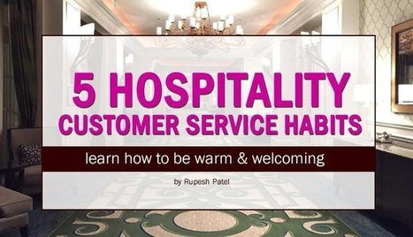 5 Hospitality Customer Service Habits - Warm & Welcoming | Social Media Management for Hotels | Scoop.it