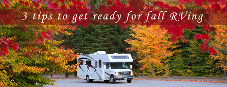 Tips to Get Ready for RVing During Fall - Motor home finders blog | motorhome | Scoop.it