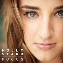 Holly Starr   Holly Starr Magnifies Her Music And Ministry With FOCUS, Releasing October 2nd   TodaysChristianMusic.com   Contemporary Christian Music News   Scoop.it