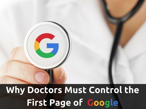 Why Doctors Must Control the First Page of Google | SOCIAL MEDIA AND HEALTH | Scoop.it