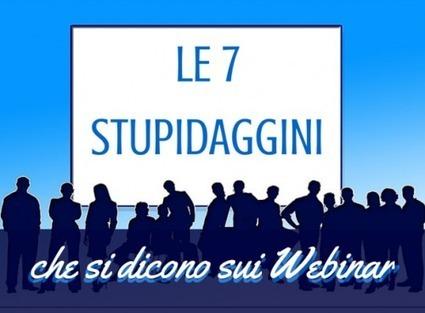 Stupidaggini che si dicono dei Webinar | Webinar, WebConference, WebMeeting, WebTraining, Telesummit, Riunioni online, TeleSeminar and... | Scoop.it