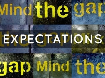 Mind the (Expectations) Gap — Break The Frame | Virtual Learning, Technology & Strenghts in Education | Scoop.it