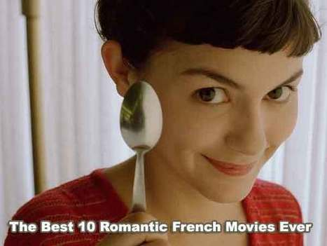OMG! The Best 10 Romantic French Movies Ever! | My2movies.com | Scoop.it