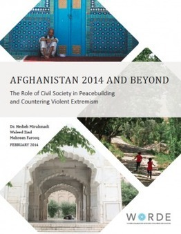 Afghanistan 2014 and Beyond: The Role of Civil Society in Peacebuilding and Countering Violent Extremism | WORDE | Conflict transformation, peacebuilding and security | Scoop.it