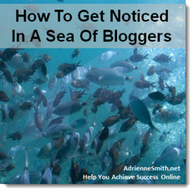 How To Get Noticed In A Sea Of Bloggers | Social Media Marketing Nuggets | Scoop.it