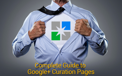 GOOGLE + - Complete Guide to Google+ Curation Pages | Google+ News Source | Scoop.it