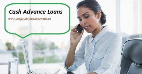 How Cash Advance Loans Is An Advantageous Financial Service? | Yes Payday Loans Canada | Scoop.it