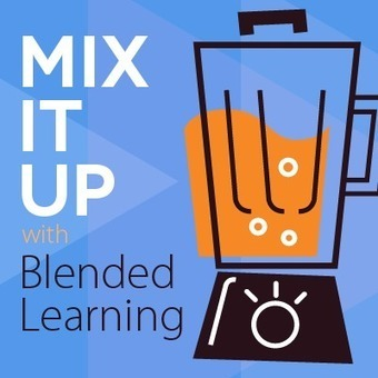 Mix It Up with Blended Learning - eLearning Industry | Assessment & Online Learning | Scoop.it