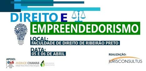 Founder Institute Ribeirão Preto no evento: Direito e Empreendedorismo (FDRP/USP) | Entrepreneurship, Startups and Social Business | Scoop.it