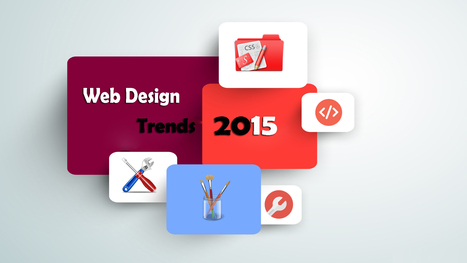 Web Design Trends You Can Expect to See in 2015 | Quick Web Designing | Scoop.it