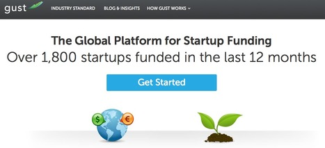 Gust | Angel Investors and Startup Funding | Nurturing Entrepreneurship | Scoop.it