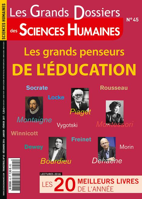 Les grands penseurs de l'éducation | EDUCATION 2.0 | Scoop.it