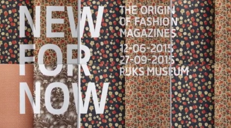 Rijksmuseum | New for Now - The Origin of Fashion Magazines | design exhibitions | Scoop.it